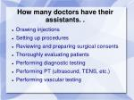 how many doctors have their assistants