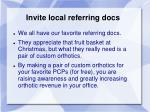 invite local referring docs