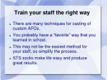 train your staff the right way