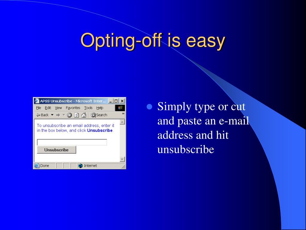 Opting-off is easy