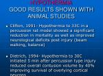 hypothermia good results shown with animal studies