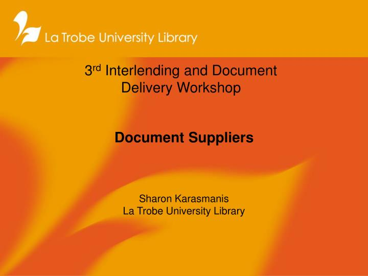 3 rd interlending and document delivery workshop