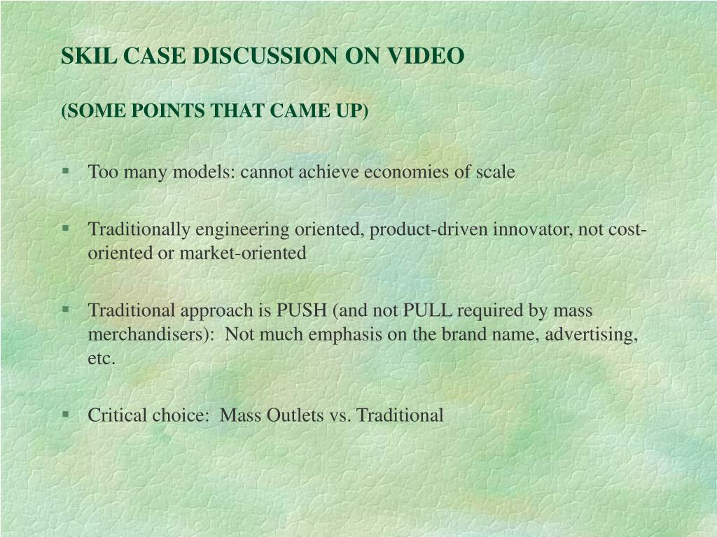 skil case discussion on video some points that came up l.