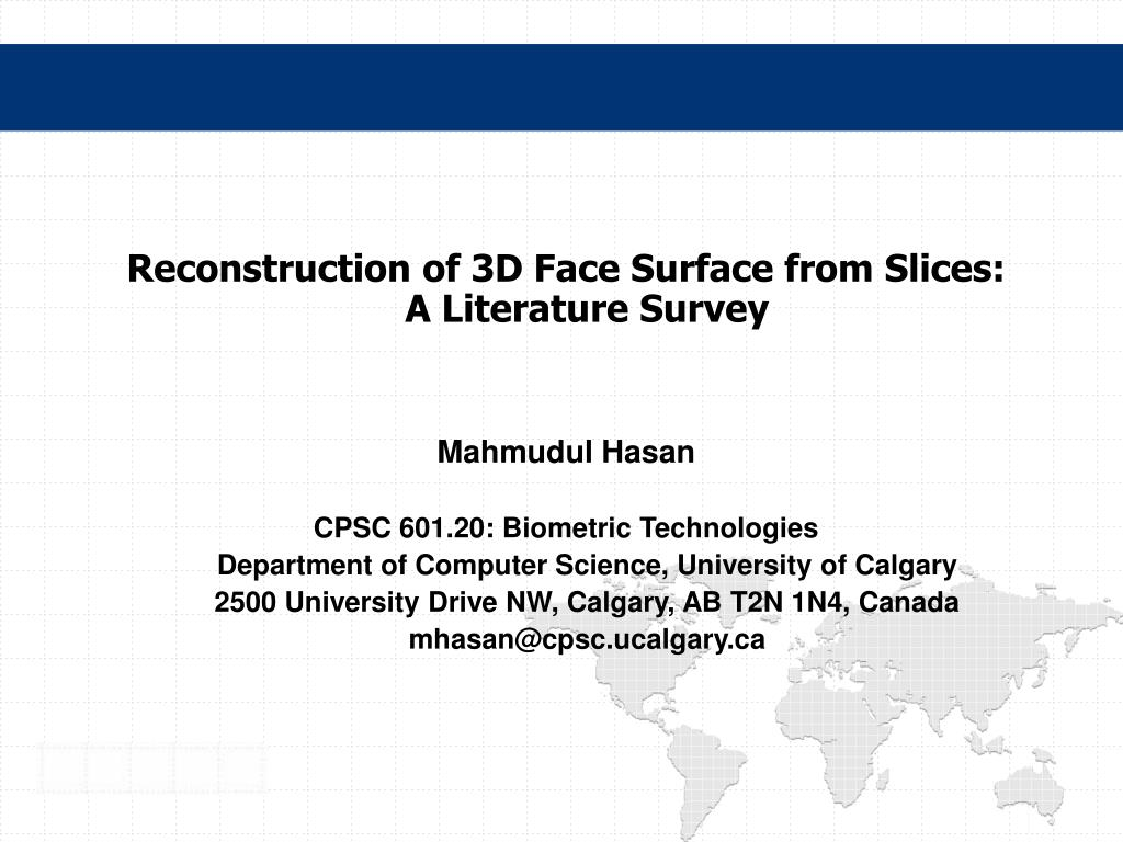 Reconstruction of 3D Face Surface from Slices: A Literature Survey