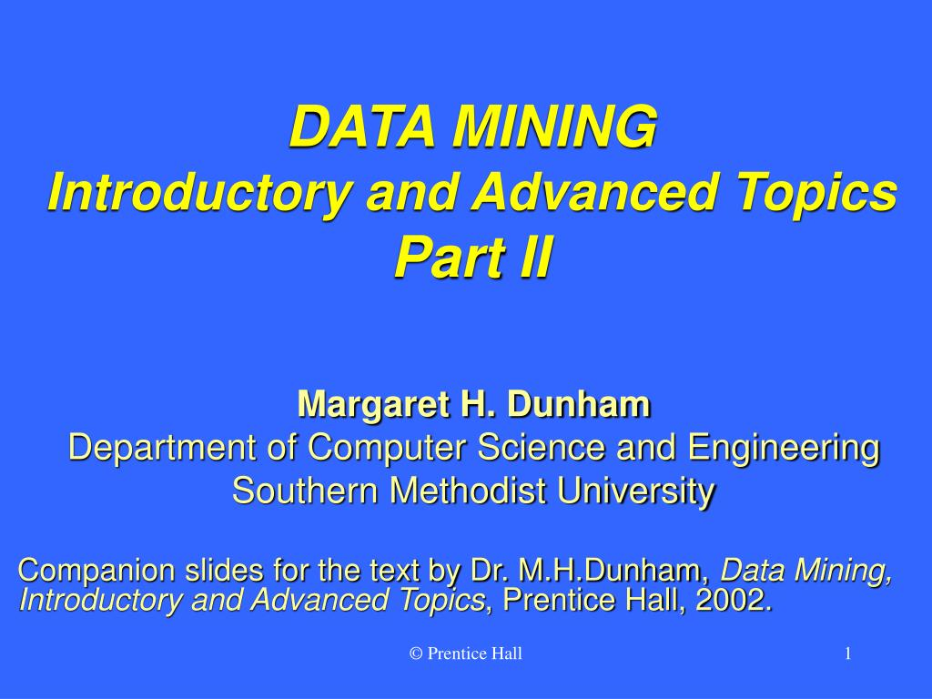 data mining introductory and advanced topics part ii l.