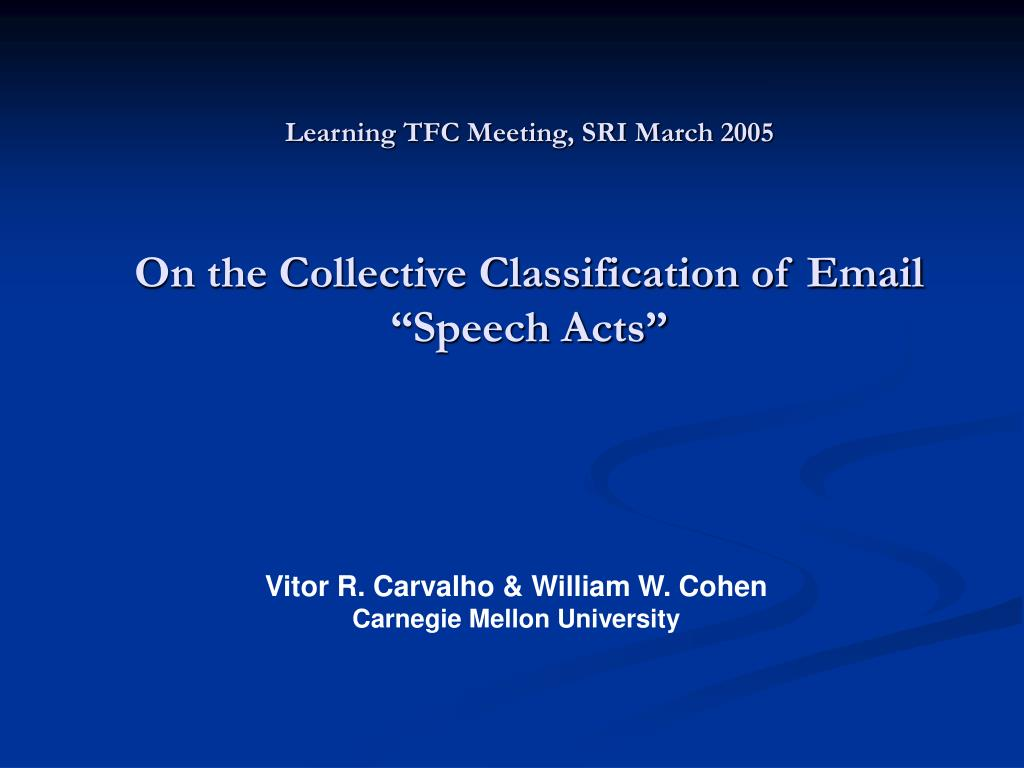 learning tfc meeting sri march 2005 on the collective classification of email speech acts l.