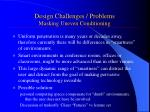 design challenges problems masking uneven conditioning
