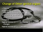 change of other genital organs
