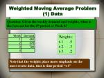weighted moving average problem 1 data
