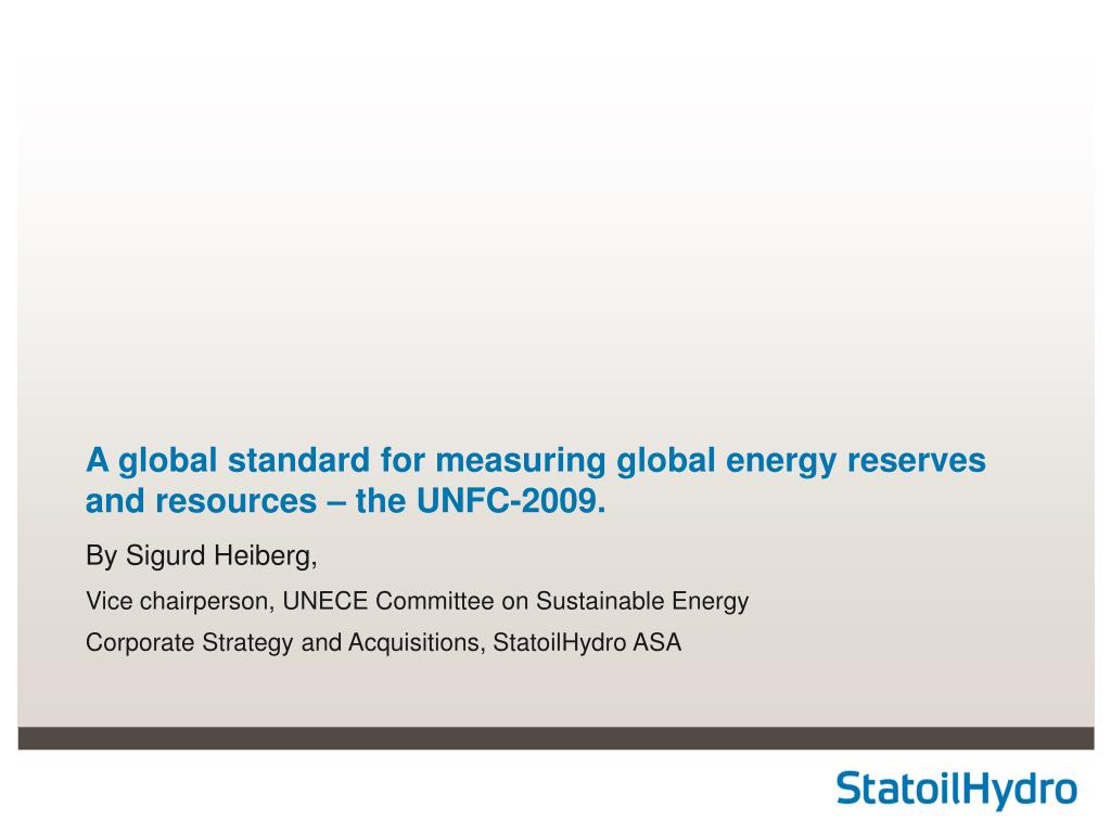 a global standard for measuring global energy reserves and resources the unfc 2009 l.
