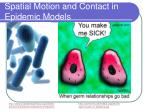 spatial motion and contact in epidemic models