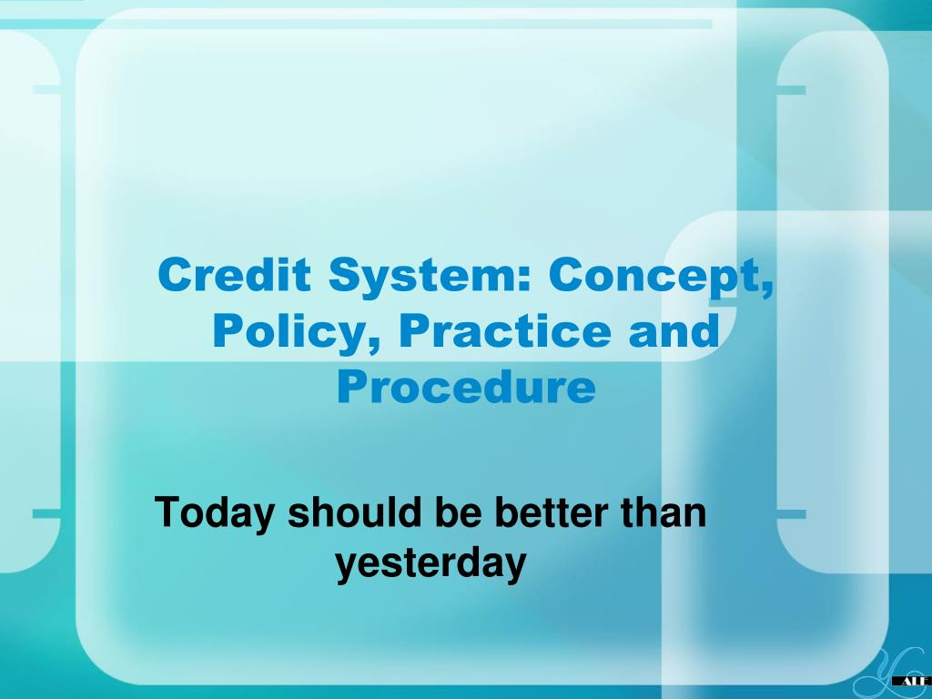 credit system concept policy practice and procedure l.