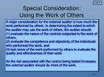 special consideration using the work of others