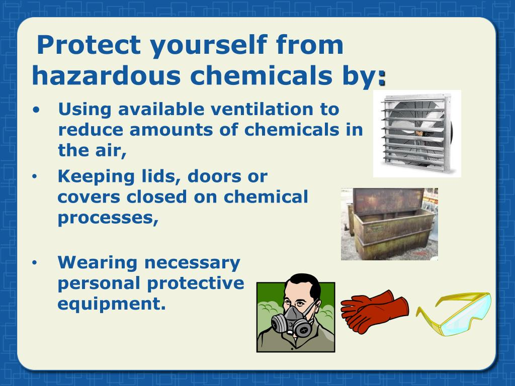 Protect yourself from hazardous chemicals by