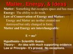matter energy ideas