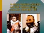 anthony hopkins othello and bob hoskins iago from the 1980 bbc film