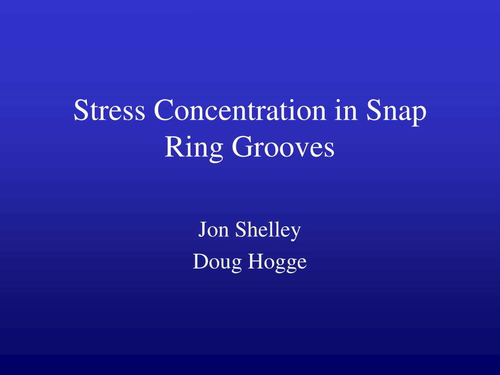 stress concentration in snap ring grooves l.