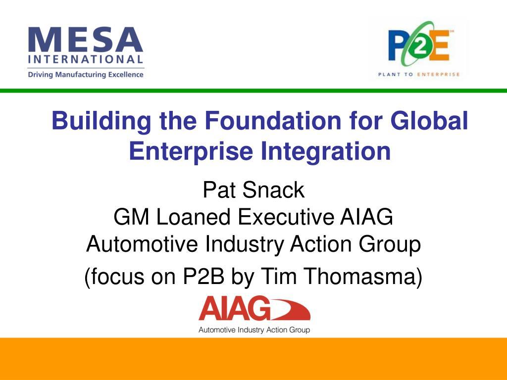 building the foundation for global enterprise integration l.