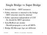 single bridge vs super bridge