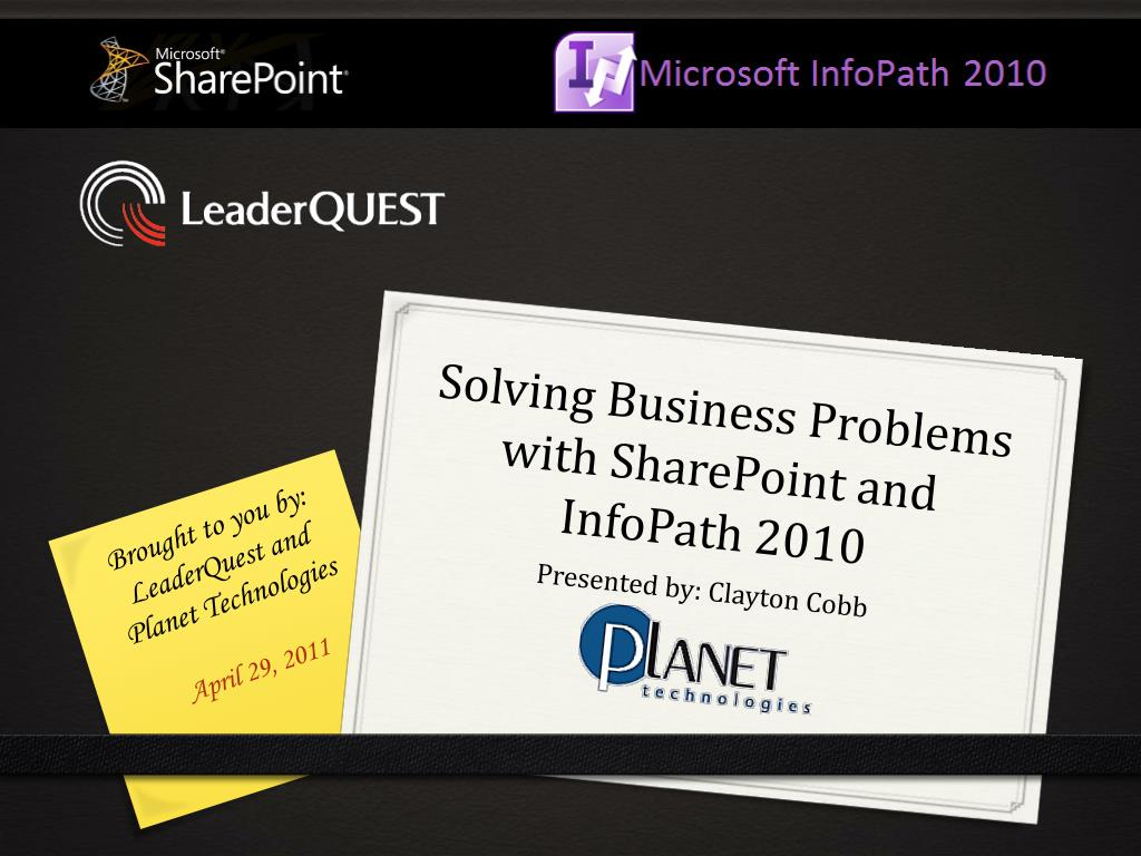 solving business problems with sharepoint and infopath 2010 l.