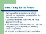make it easy for the reader21
