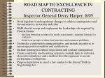road map to excellence in contracting inspector general derry harper 6 03
