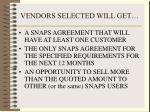 vendors selected will get