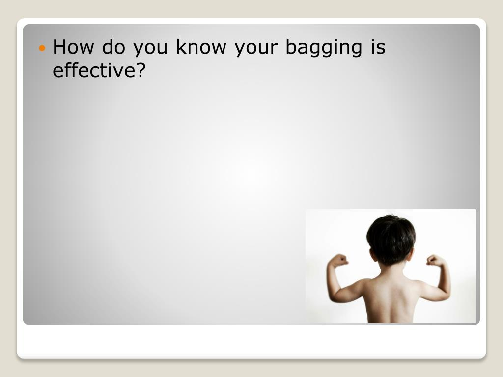 How do you know your bagging is effective?