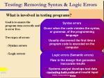 testing removing syntax logic errors