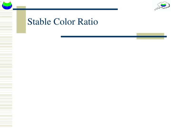 Stable Color Ratio