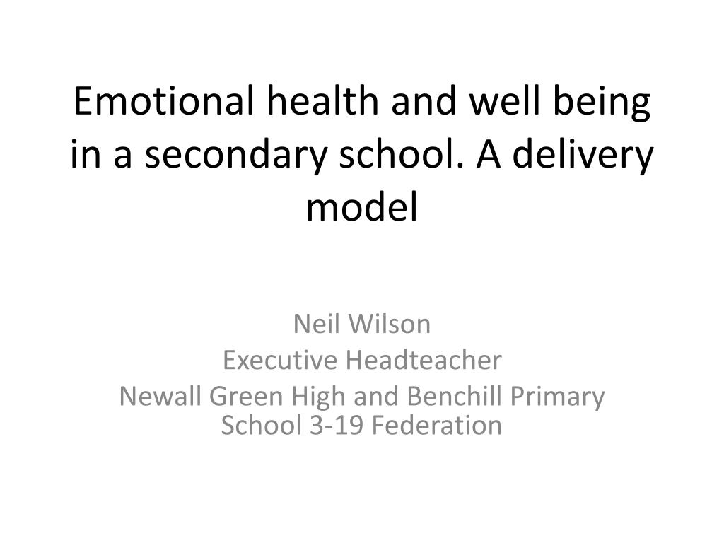 emotional health and well being in a secondary school a delivery model l.
