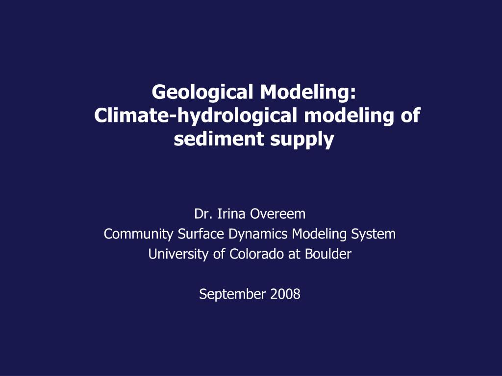 geological modeling climate hydrological modeling of sediment supply l.