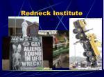 redneck institute