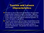 tourism and leisure characteristics