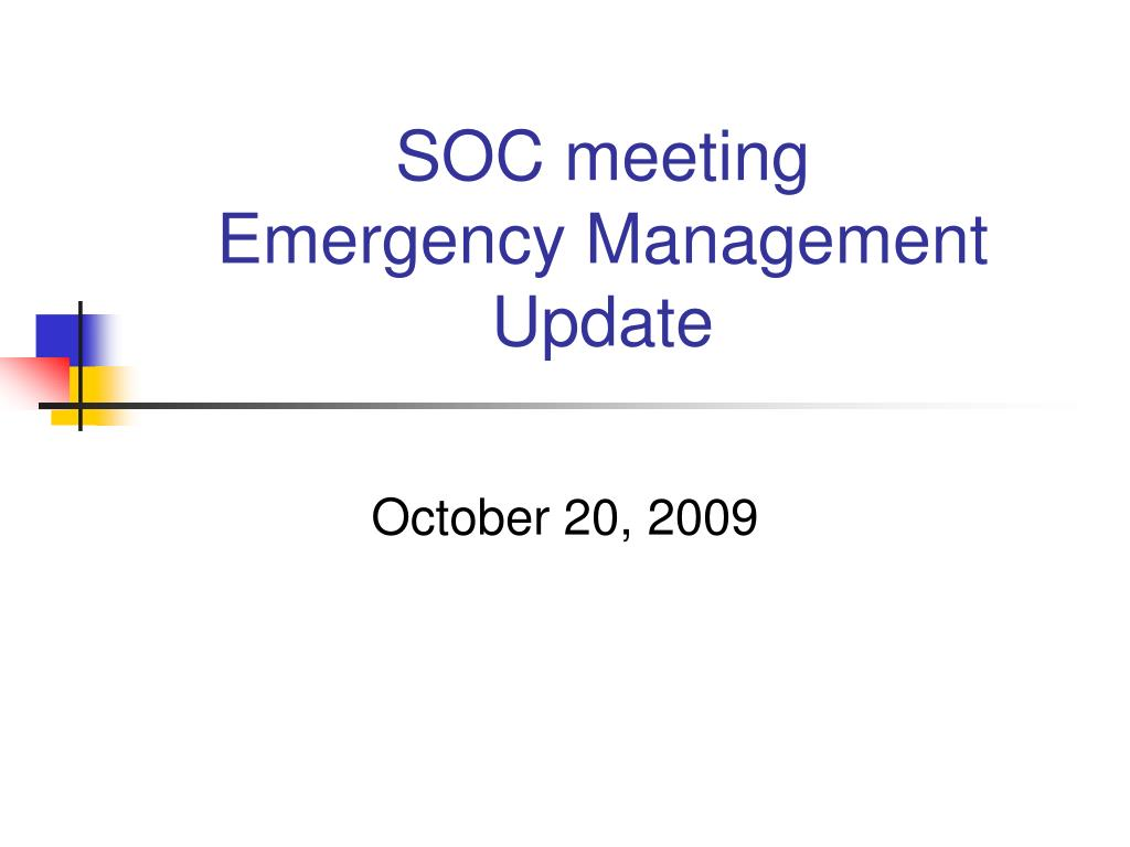 soc meeting emergency management update l.
