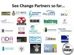 see change partners so far