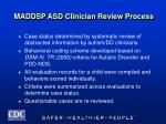 maddsp asd clinician review process