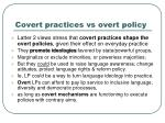 covert practices vs overt policy