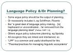 language policy or planning