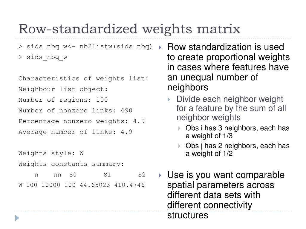 Row-standardized weights matrix