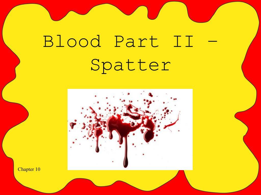 blood part ii spatter l.