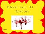 blood part ii spatter