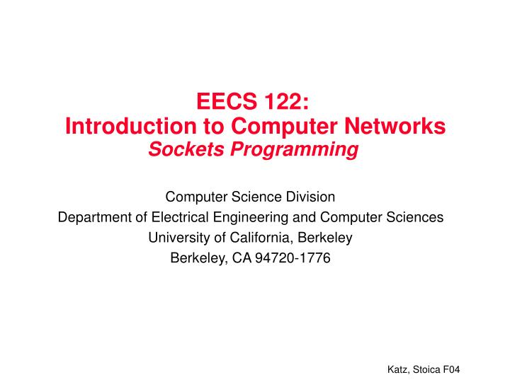 Eecs 122 introduction to computer networks sockets programming