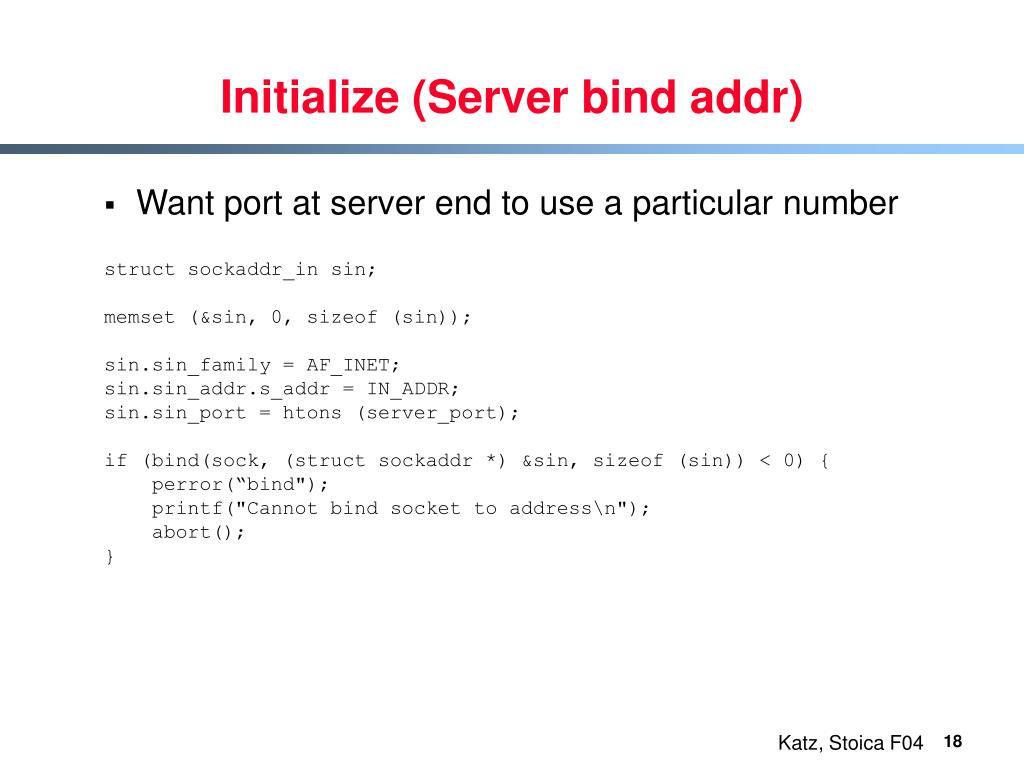 Initialize (Server bind addr)