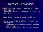 random sleeps yields