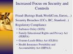 increased focus on security and controls