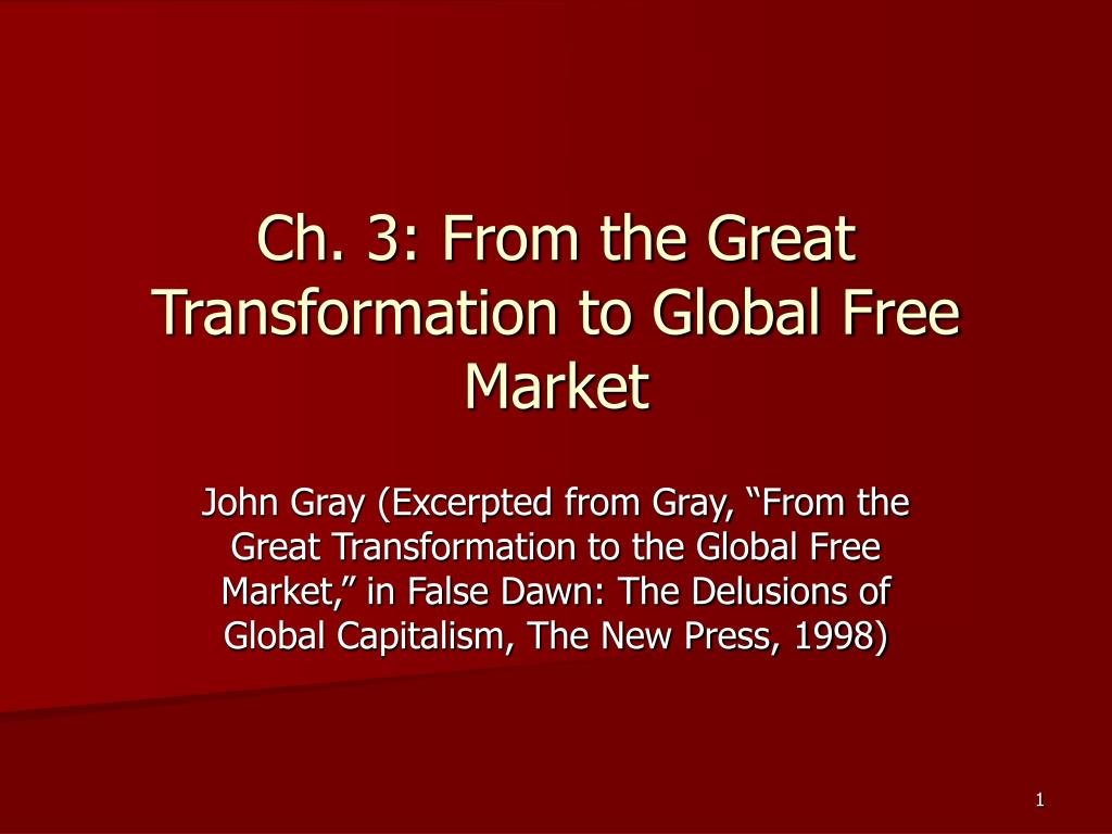 ch 3 from the great transformation to global free market l.
