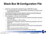 black box m configuration file