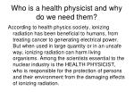 who is a health physicist and why do we need them