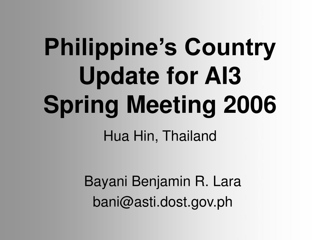 philippine s country update for ai3 spring meeting 2006 l.